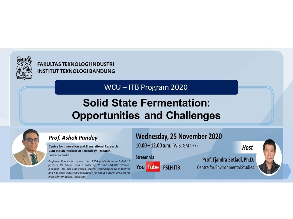 WCU – ITB Program 2020, Solid State Fermentation: Opportunities and Challenges